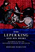The Leper King and his Heirs: Baldwin IV and the Crusader Kingdom of Jerusalem: Amazon.co.uk: Bernard Hamilton: Books