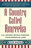 Image of A Country Called Amreeka: U.S. History Retold through Arab-American Lives