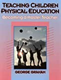 Teaching children physical education :  Becoming a master teacher /