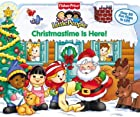 Fisher Price Christmastime is Here! Lift the Flap (Fisher-Price Little People)
