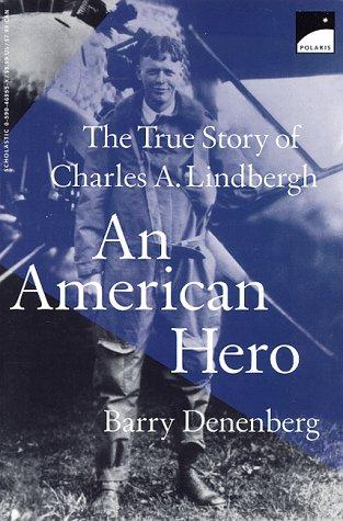 An American Hero: The True Story of Charles A. Lindbergh, Barry Denenberg