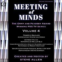 Meeting of Minds, Volume IV Radio/TV Program Auteur(s) : Steve Allen Narrateur(s) : Steve Allen, Roscoe Lee Brown, Beulah Quo, Robert Carricart, Stefan Gierasch