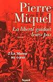 echange, troc Pierre Miquel - La liberté guidait leurs pas, Tome 2 : La Marne au coeur