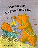 Mr. Bear to the Rescue (0531302768) by Gliori, Debi