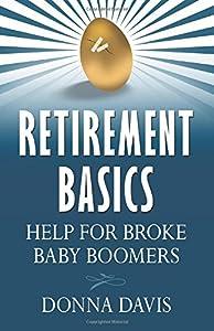 Retirement Basics: Help for Broke Baby Boomers from Golden Goddess Publishing