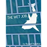 The Wet Job, A Quick Hit by Russell Hamilton (Kindle Edition) newly tagged 