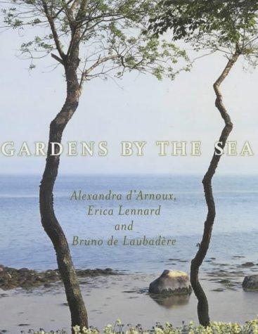 Gardens by the Sea, D'Arnoux, Alexandra; Laubadere, Bruno de; Lennard, Erica