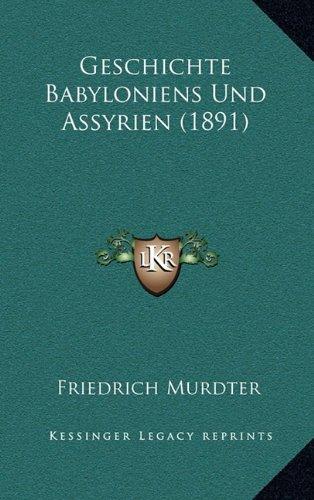 Geschichte Babyloniens Und Assyrien (1891)