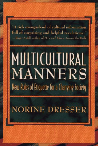 Multicultural Manners: New Rules of Etiquette for a Changing Society, Dresser,Norine