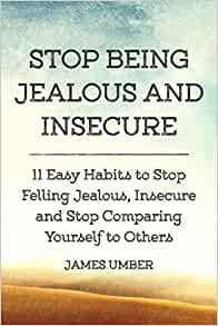 how to stop being insecure and jealous