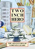 Two Inch Hero - The Adventures Of Lorenzo Lizard