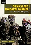 Chemical and Biological Warfare: The Cruelest Weapons (Issues in Focus)