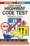 Pass Your Highway Code Test (Getting it Right) (0572022832) by Lewis, Brenda Ralph