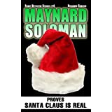 Maynard Soloman Proves Santa Claus is Real (Funny Detective Stories)