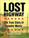Lost Highway: The True Story of Country Music (1588341496) by Colin Escott