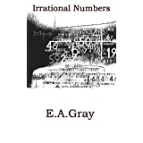 Irrational Numbersby E A  Gray