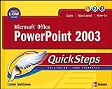 Microsoft Office PowerPoint 2003 QuickSteps (0072232307) by Matthews, Carole