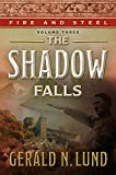 img - for Fire and Steel, Volume 3: The Shadow Falls book / textbook / text book
