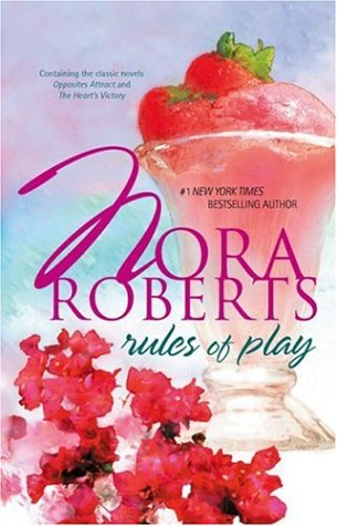 Rules Of Play: Opposites Attract The Heart's Victory (Silhouette Romance), NORA ROBERTS