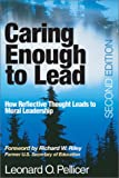 img - for Caring Enough to Lead: How Reflective Thought Leads to Moral Leadership book / textbook / text book