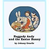 Raggedy Andy and the Easter Bunny (Illustrated)