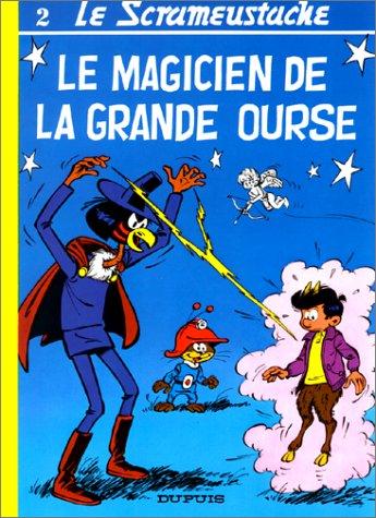 Le Scrameustache. (2) : Le magicien de la Grande Ourse