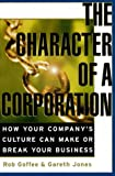 The Character of a Corporation: How Your Companys Culture Can Make or Break Your Business