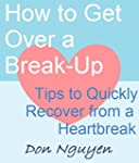 How to Get Over a Break-Up: Tips to Q...