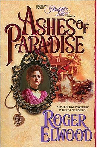 Ashes of Paradise (Plantation Letters, Book 1)