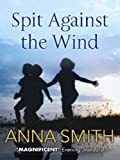 Spit Against the Wind (English Edition)