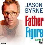 Father Figure: Pilot | Jason Byrne