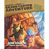Charlie and Trike in the Grand Canyon Adventure (The Green Notebook Series) ~ Ken Ham