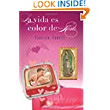 La vida es color de Rosa (Spanish Edition)