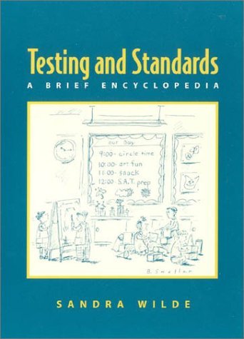 Testing and Standards: A Brief Encyclopedia