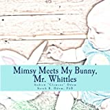 img - for Mimsy Meets My Bunny, Mr. Whittle (Volume 3) book / textbook / text book