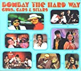 echange, troc Artistes Divers - Bombay The Hard Way - Guns, Cars & Sitars