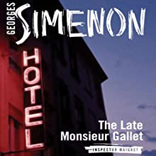 The Late Monsieur Gallet: Inspector Maigret, Book 3 Audiobook by Georges Simenon, Anthea Bell (translator) Narrated by Gareth Armstrong