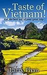 Taste of Vietnam: Get the Best Out Of...