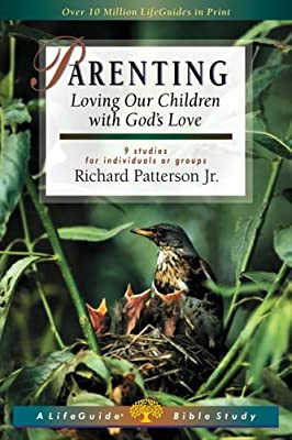 Parenting: Loving Our Children with God's Love (Lifeguide Bible Studies)