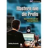 """Mastern wie die Profis: Das Handbuch f�r Toningenieurevon """"Bobby Owsinski"""""""