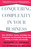 Conquering Complexity in Your Business: How Wal-Mart, Toyota, and other Top Companies Are Breaking Through the Ceiling on Profits and Growth: 1st (First) Edition