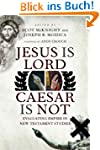 Jesus Is Lord, Caesar Is Not: Evaluat...