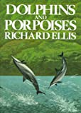 Dolphins And Porpoises (0679722866) by Ellis, Richard