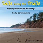 Tails Along the Trails | [Becky Corwin-Adams]