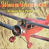 Wings of Yesteryear: The Golden Age of Private Aircraft (0760303975) by Szurovy, Geza