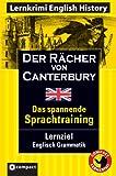 Der Rächer von Canterbury: Compact Lernkrimi. Englisch Grammatik - Niveau B1 title=