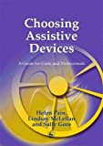 Choosing Assistive Devices: A Guide for Users and Professionals