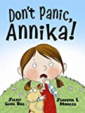 img - for Don't Panic, Annika. Juliet Clare Bell and Jennifer Morris book / textbook / text book