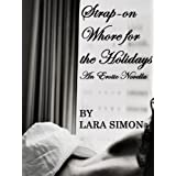 Strap-on Whore for the Holidays ~ Lara Simon