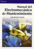 img - for Manual Electromecanico Mantenimiento (Spanish Edition) book / textbook / text book